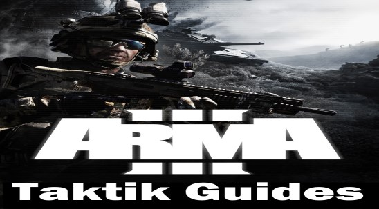 Armed Assault / ArmA Taktik Guides...