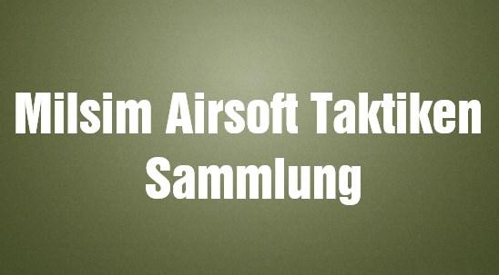 Milsim Airsoft Taktiken Sammlung (Artikel und Videos)