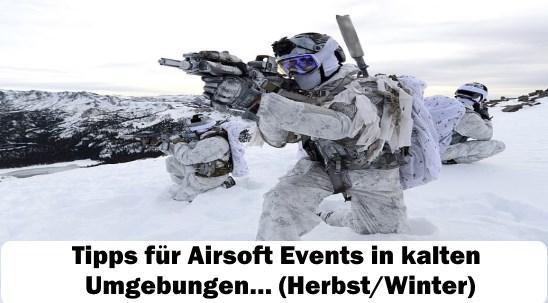 14+ wertvolle Tipps für Airsoft Events im kalten Wetter…(Herbst/Winter)
