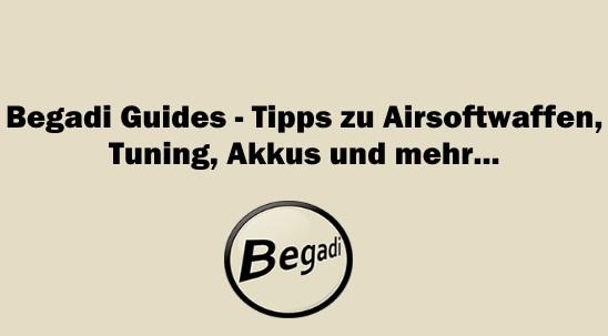 Begadi Guides - FAQ und Tipps zu Airsoftwaffen, Tuning, Akkus und mehr...
