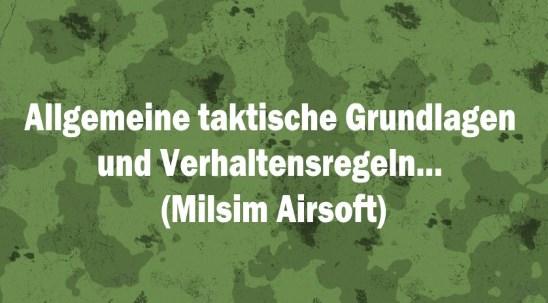 Allgemeines taktisches Verhalten, Grundlagen und Regeln…(Milsim Airsoft)